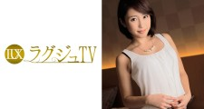 ラグジュTV 074 椎名愛 28歳 社長令嬢