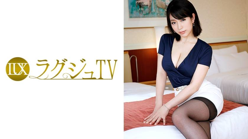 ラグジュTV 443 富田伊織 32歳 元企業受付嬢
