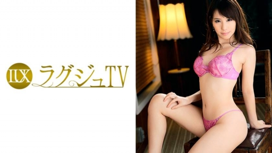 ラグジュTV 478 藤田なぎさ 29歳 女医
