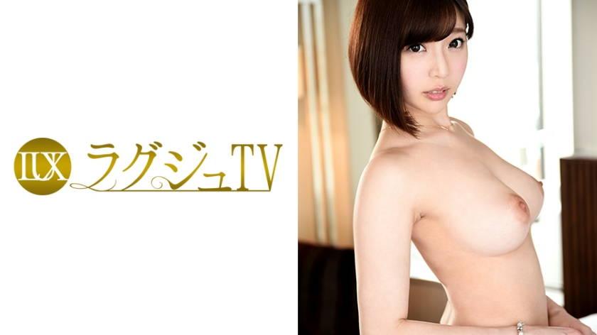 ラグジュTV 640 望月紗季 26歳 アパレルメーカーのプレス担当