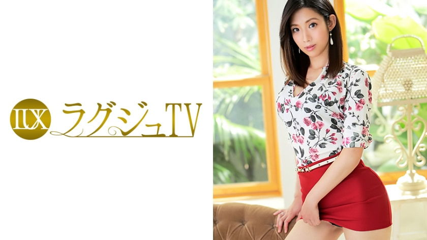 ラグジュTV 843 神矢真緒 32歳 元エステティシャン
